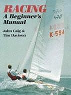 Racing: A Beginner's Manual by John Caig