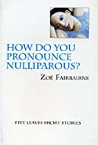 How Do You Pronounce Nulliparous? (Five…