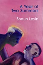 A Year of Two Summers by Shaun Levin
