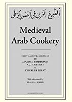 Medieval Arab Cookery: Papers by Maxime…