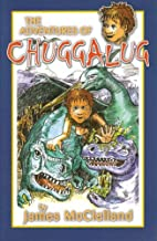 The Adventures of Chuggalug by James…
