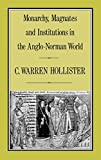 Hollister, C. Warren: Monarchy, Magnates and Institutions in the Anglo-Norman World (Hambledon Press History Series)
