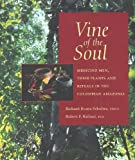 Raffauf, Robert F.: Vine of the Soul: Medicine Men, Their Plants and Rituals in the Colombian Amazonia