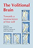 Freeman, Anthony: The Volitional Brain: Towards a Neuroscience of Free Will