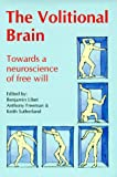 Libet, Benjamin: The Volitional Brain: Towards a Neuroscience of Free Will