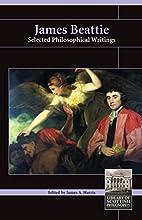 James Beattie : selected philosophical…
