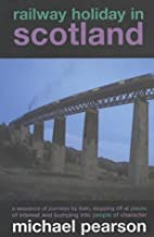 Railway Holiday in Scotland: A Sequence of…