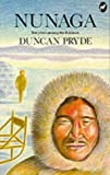 Pryde, Duncan: Nunaga: 10 Years among the Eskimos