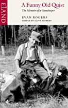 A funny old Quist : memoirs of a gamekeeper…