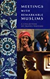 Various: Meetings With Remarkable Muslims: A Collection