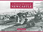 A pictorial history of Newcastle by J. W.…