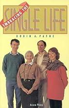 Embracing the single life by Robin A. Payne