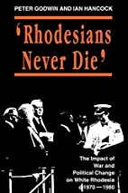 Rhodesians Never Die (State and Democracy…