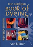 Milner, Ann: The Ashford Book of Dyeing