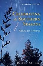 Celebrating the southern seasons : rituals…