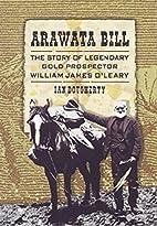 Arawata Bill : the story of legendary gold…