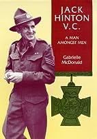 Jack Hinton V.C-A Man Amongst Men by…