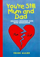 You're still Mum and Dad : helping…