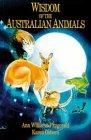Wisdom of the Australian Animals by Ann…
