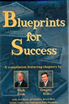 Blueprints for Success by Wade B. Cook