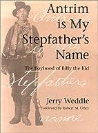Antrim is my stepfather's name : the boyhood…