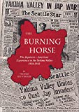 Heuterman, Thomas H.: The Burning Horse: Japanese American Experience in the Yakima Valley, 1920-1942