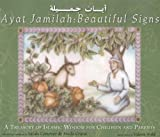 Conover, Sarah: Ayat Jamilah:Beautiful Signs: A Treasury of Islamic Wisdom for Children and Parents