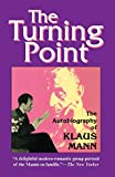 Klaus Mann: The Turning Point: Thirty-Five Years in this Century, the Autobiography of Klaus Mann