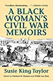 Taylor, Susie King: A Black Woman's Civil War Memoirs: Reminiscences of My Life in Camp With the 33rd U.S. Colored Troops, Late 1st South Carolina Volunteers