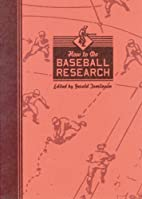 How to Do Baseball Research by Gerald…