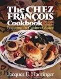 Haeringer, Jacques E.: The Chez Francois Cookbook