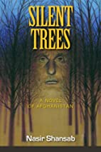 Silent Trees: A Novel of Afghanistan by…