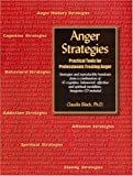 Claudia Black Ph.D.: Anger Strategies: Practical Tools for Professionals Treating Anger