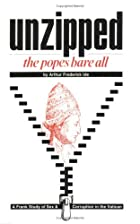 Unzipped: The Popes Bare All : A Frank Study…