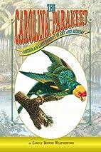The Carolina Parakeet: America's Lost…