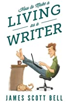 How to Make a Living as a Writer by James…