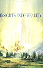 Insights Into Reality : Revelations Through…