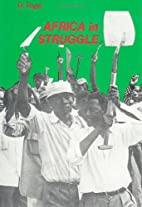 Africa in Struggle: National Liberation and…