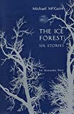 McGuire, Michael: The Ice Forest: Six Stories