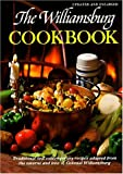 Colonial Williamsburg Foundation: The Williamsburg Cookbook: Traditional and Contemporary Recipes