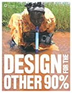 Design for the Other 90% by Cynthia E. Smith