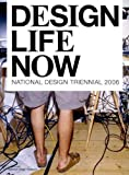 Bloemink, Barbara: Design Life Now: National Design Triennial 2006