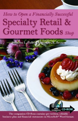 how-to-open-a-financially-successful-specialty-retail-gourmet-foods-shop-with-companion-cd-rom