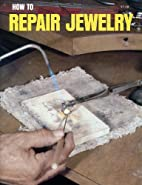How to Repair Jewelry (Gembooks) by William…