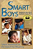 Barbara A. Kerr: Smart Boys: Talent, Manhood, and the Search for Meaning