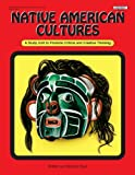 Stark, Rebecca: Native American Cultures: A Study Unit to Promote Critical and Creative Thinking/Workbook