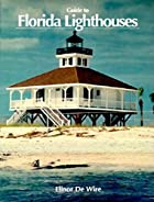 Guide to Florida Lighthouses by Elinor De…