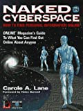 Lane, Carole A.: Naked in Cyberspace: How to Find Personal Information Online