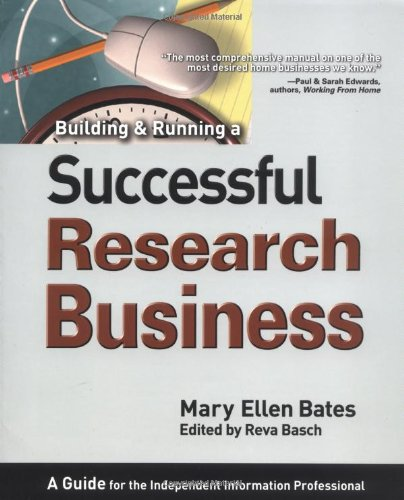 building-running-a-successful-research-business-a-guide-for-the-independent-information-professional