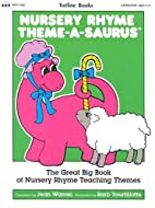 Nursery Rhyme Theme-A-Saurus by Jean Warren